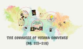 The Congress of Vienna Convenes (pg. 213-216)
