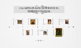 LAS ARTES PLÁSTICAS DURANTE EL PERÍODO COLONIAL