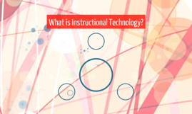 What is Instructional Technology?