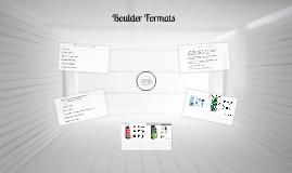Copy of Boulder Formats