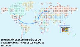 ELIMINACIÓN DE LA CORRUPCIÓN DE LAS ORGANIZACIONES: PAPEL DE