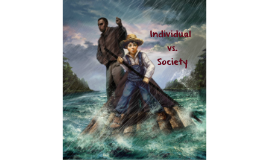 Huck Finn Project: Individual vs. Society