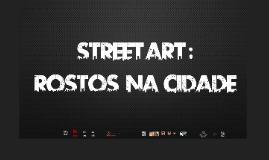 Street Art : Rostos na Cidade (o caso de dois artistas)