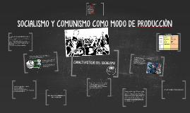 SOCIALISMO Y COMUNISMO COMO MODO DE PRODUCCIÒN