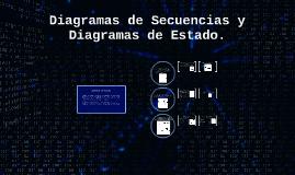 Diagramas de Secuencias y  Diagramas de Estado.