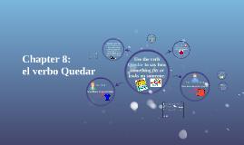 Chapter 8 The Verb Quedar