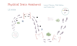 Physical Trace Measures