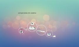 Copy of componentes do sistema