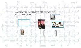 AMBROCCIA GOURMET Y EXPOSICION DE SADY GONZALES