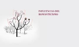 Copy of INFLUENCIAS DEL ROMANTICISMO