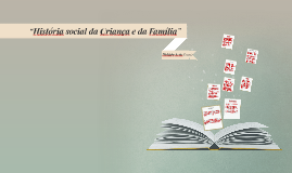 """""""História social da Criança e da Família"""""""