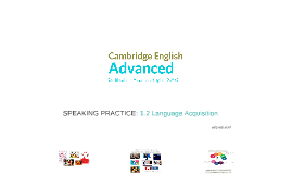ADVANCED (CAE) 1.2 Language Acquisition