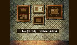 Copy of A Rose for Emily - William Faulkner