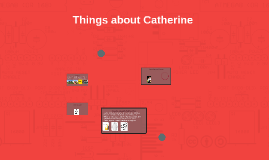 Things about Catherine