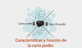 Copy of Características y función de la carta poder.
