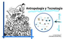 Antropología y Tecnología