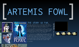 Artemis Fowl - The Story So Far