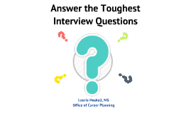 Answer the Toughest Interview Questions