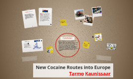 New Cocaine Routes into Europe