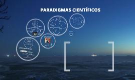 Copy of PARADIGMAS CIENTÍFICOS