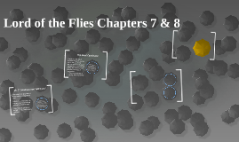 Lord of the Flies Chapters 7 & 8