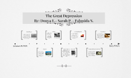 The Great Depression By: Donya, Fahmida, Sarah P.