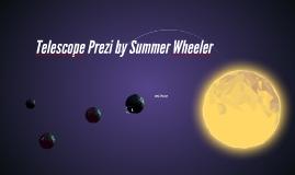 Telescope Prezi by Summer Wheeler