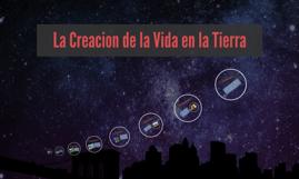 La Creacion de la Vida en la Tierra