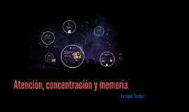 Copy of Atencion, Concentracion y memoria