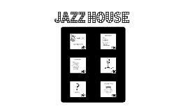 Copy of Jazz House