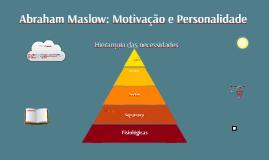 Copy of Teoria da personalidade: Abraham Maslow