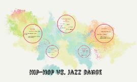 Hip-Hop vs. Jazz dance by Lorena Durst on Prezi