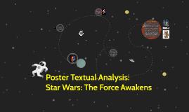 Poster Textual Analysis: Star Wars: The Force Awakens