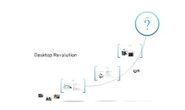 Desktop Revolution