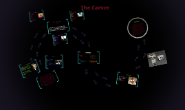 """Who is """"The Carver"""