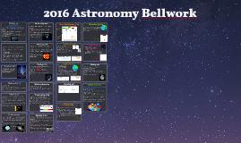 2016 Astronomy Bellwork