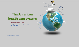 Copy of The American health care system