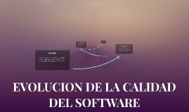 Copy of EVOLUCION DE LA CALIDAD DEL SOFTWARE