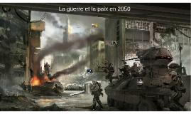 La guerre et la paix en 2050