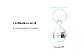 6.07 Disillusionment