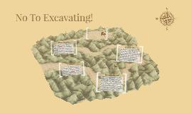 No To Excavating!