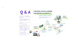 A Big Data jelenség: délibáb, vagy ígéretes perspektíva?