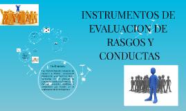 INSTRUMENTOS DE EVALUACION DE RASGOS Y CONDUCTAS