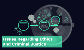Ethics and morals of citizens and how criminal justice relat