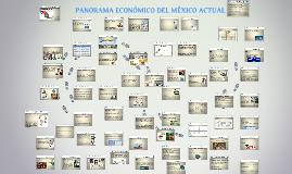 Copy of PANORAMA ECONÓMICO DEL MÉXICO ACTUAL