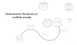 Copy of Ordenamiento Territorial y el conflicto armado