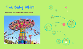 The Baby Whirl