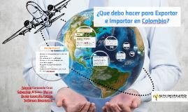 ¿Que debo hacerpara Exportar e Importar en Colombia?