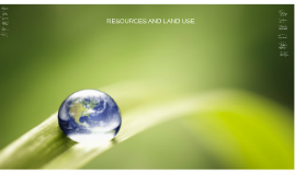 RESOURCES AND LAND USE