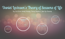 an analysis of daniel levinsons model of the season of mans life View test prep - levinsons seasons of man from soc 315 soc 315 at university of phoenix introduction background in may of 1977, daniel levinson constructed a model of the season's of a mans life.